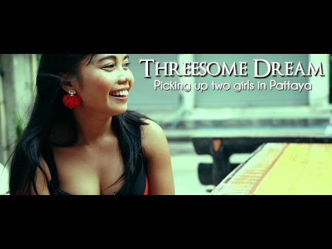Threesome Dream: Deciding on up two ladies in Pattaya, Thailand