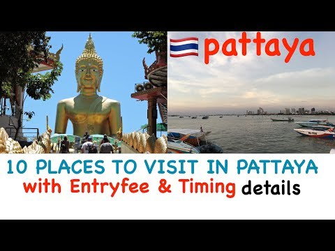 10 PLACES TO VISIT IN PATTAYA..WITH TIMING AND ENTRY FEES FOR FOREIGN TOURIST