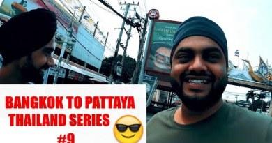 Vlog #108 | Bangkok To Pattaya | Travelling To Pattaya | Desi Dudde Vlogs | Thailand Series #09