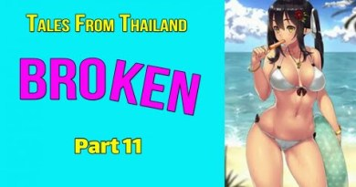 Thailand Tales BROKEN Luxuriate in Story 2020 Portion 11