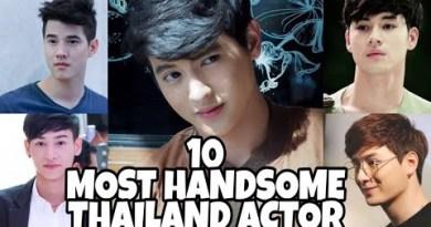 TOP 10 MOST HANDSOME THAILAND ACTORS