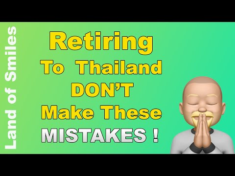 Retiring to Thailand Don't Develop These Mistakes (2020)