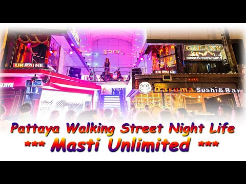 PATTAYA WALKING STREET NIGHT LIFE UNLIMITED MASTI