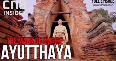 Thailand's Historical Contemporary Kingdom | The Trace Of Empire | Ayutthaya