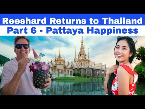 Fraction 6 – Reeshard Returns to Thailand – Pattaya Happiness
