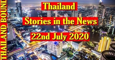 BANGKOK, THAILAND, LATEST NEWS, 22ND JULY 2020