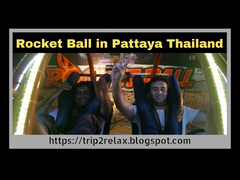 Rocket Ball Experience in Pattaya Thailand