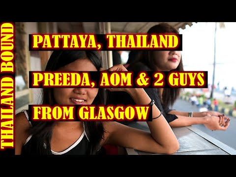 PATTAYA, THAILAND AND 2 GUYS FROM GLASGOW