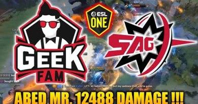 GEEK FAM VS SAG – ABED MR 12K DAMAGE !!! – ESL One Thailand 2020 Asia