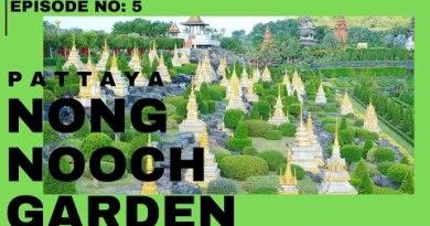 NONG NOOCH GARDEN & MINI SIAM–PATTAYA–THAILAND.EPISODE –5.ONE OF MOST BEAUTIFUL GARDENS IN THE WORLD
