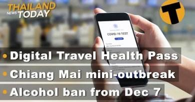 Thailand News This day | Digital Budge Hobble, Chiang Mai outbreak, Alcohol ban | November 30