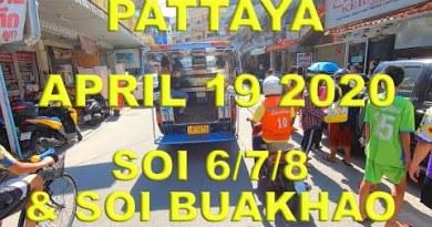 Pattaya April 19 2020, Soi 6/7/8 & Soi Buakhao