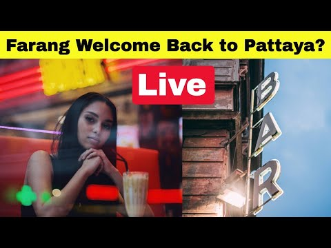 🔴Farang Welcome Attend to Pattaya?