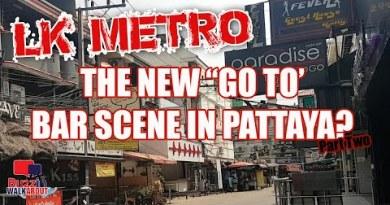 "LK Metro Pattaya Allotment 2 – Is this the new ""Toddle To"" Pattaya bars and golf equipment scene in Pattaya? 2021"
