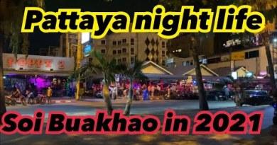 Pattaya night time lifestyles Soi Buakhao in 2021