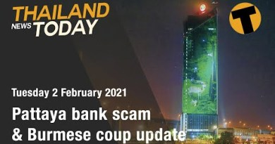 Thailand News On the present time   Pattaya bank rip-off & Burmese coup update   February 2