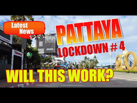 Pattaya Metropolis Lockdown, What is going to happen as we head into our 4th Lockdown right here in Pattaya metropolis