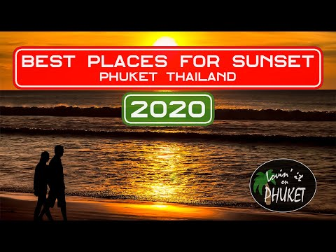 The Simplest Locations for a Sunset in 2020 – Phuket, Thailand