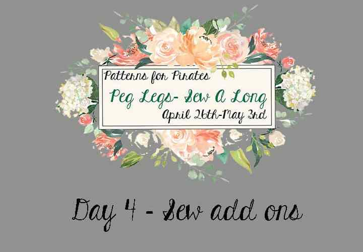 Peg Legs SAL: Day 4 – Sew add ons (pocket, color block, side strip etc)