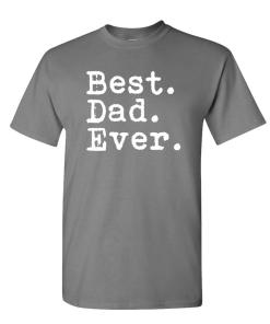 BEST. DAD. EVER. – Fathers Day Gift funny – Cotton Unisex T-Shirt