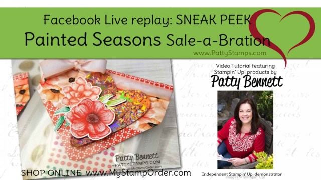 Painted Seasons Sale-a-Bration Release 2 Sneak Peek video with Patty Bennett www.PattyStamps.com