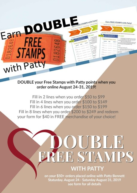 1 Week Special - enjoy double points on your Free Stamps with Patty form for all online Stampin' UP! orders placed with me Aug. 24 to 31, 2019 www.PattyStamps.com