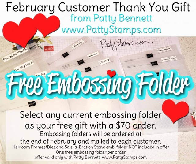February 2020 Customer Thank You Gift from Patty Bennett: Free Embossing Folder with $70 online order. See blog post for details