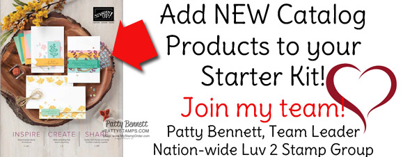 Join Stampin Up and the Luv 2 Stamp Group in May and select NEW catalog product in your new demonstrator starter kit!  www.PattyStamps.com