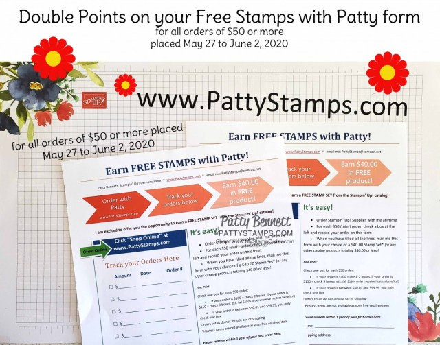 Double Points for your $50+ Stampin Up orders through Patty Bennett placed May 27 to June 2, 2020  Free Stamps with Patty Customer Loyalty Program