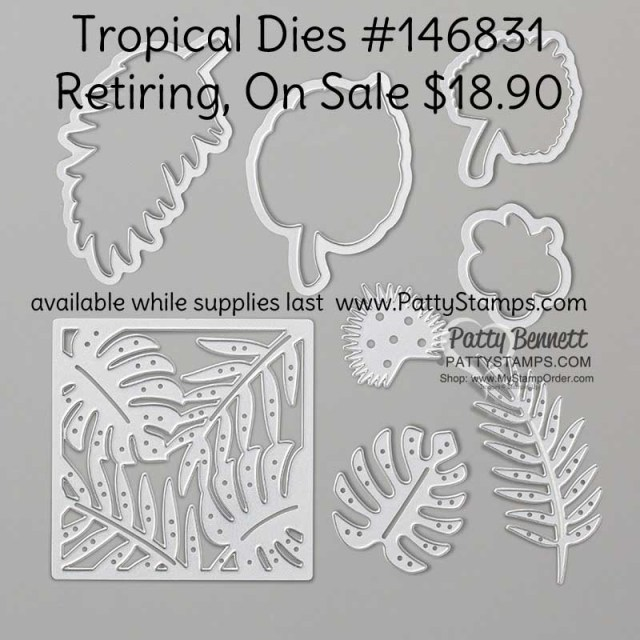 Tropical Dies from Stampin UP - retiring May 2020 - available while supplies last - #146831 www.PattyStamps.com