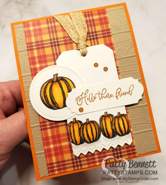 Fall Pumpkin Card ideas featuring Plaid Tidings designer paper, Gather Together and Autumn Greetings stamp sets with Pinewood Planks embossing folder, by Patty Bennett www.PattyStamps.com