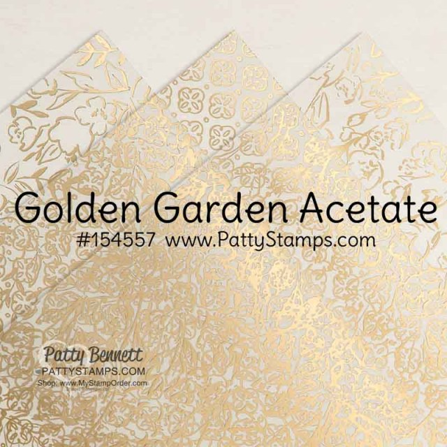 Stampin' UP! Golden Garden Specialty Acetate paper #154557 www.PattyStamps.com