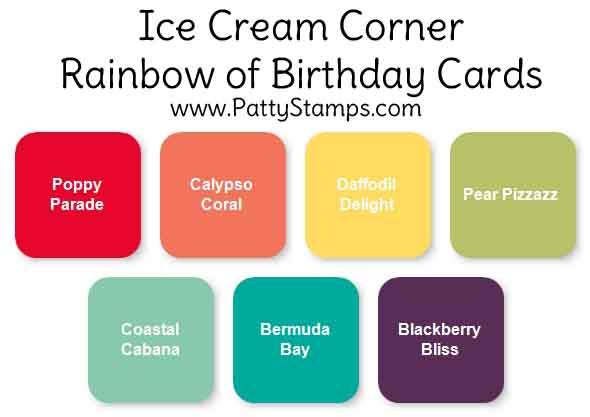 Stampin UP color combo for rainbow of Ice Cream Corner birthday cards by Patty Bennett www.PattyStamps.com