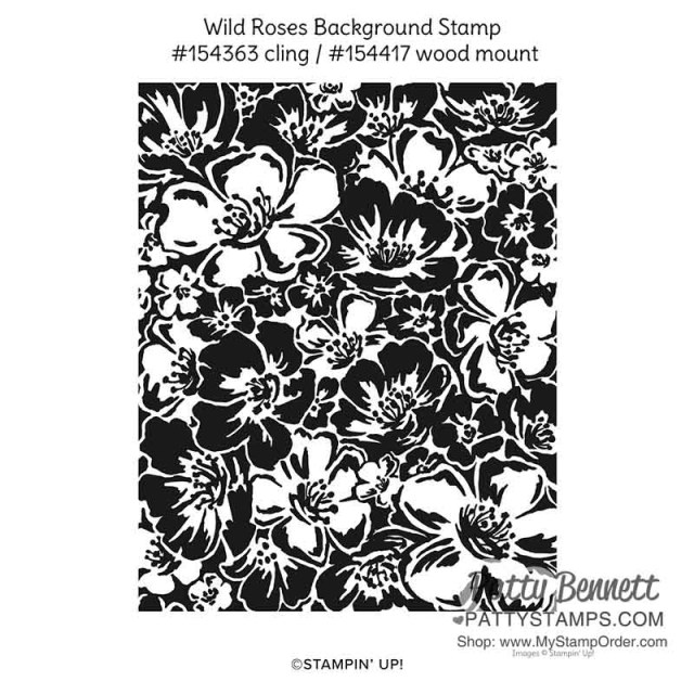 Wild Roses background stamp available in Cling Mount or Wood Mount from Stampin' Up!. Order anytime through www.PattyStamps.com