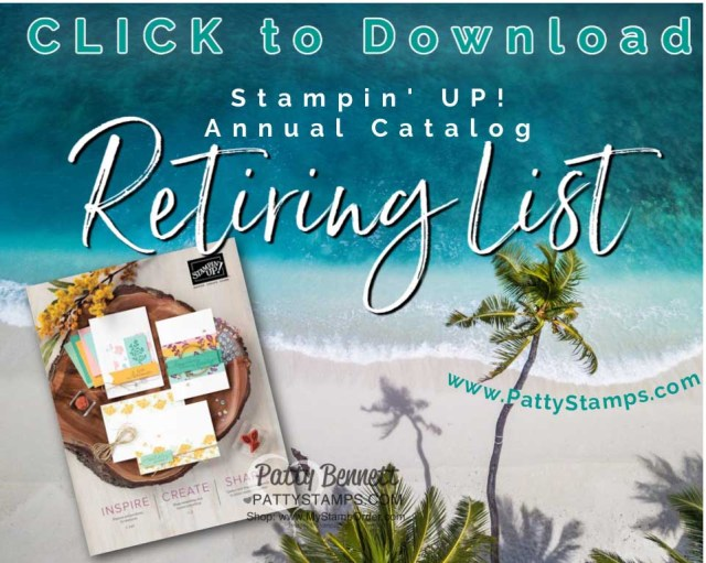 Download the List! Stampin' UP! 2020-2021 Annual Catalog Retiring products for papercrafting, card making and memory keeping. www.PattyStamps.com