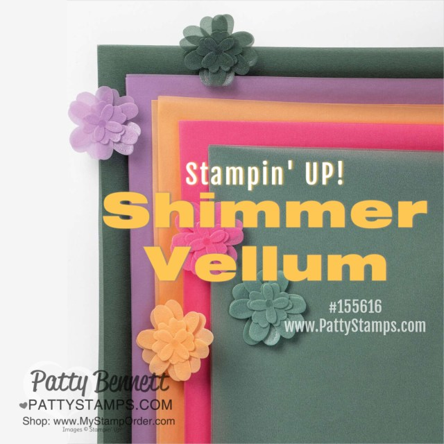 Stampin' Up! Shimmer Vellum #155616 Fabulous 5 new In Color selection! www.PattyStamps.com