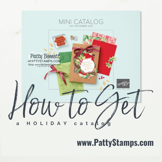 How to get a Stampin' Up! 2021 Holiday Catalog from Patty Bennett at www.PattyStamps.com