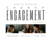 "FREE WEBINAR: ""How to Increase Church Engagement"""