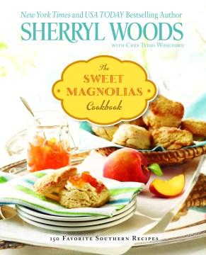 Sweet Magnolias Cookbook
