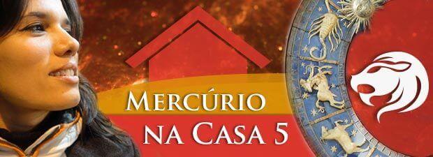 Mercúrio na Casa 5