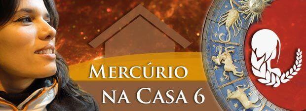 Mercúrio na Casa 6
