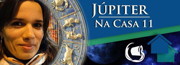 Júpiter na Casa 11