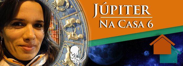 Júpiter na Casa 6