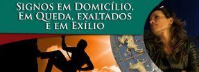 Signos em Domicílio, em Queda, Exaltados e em Exílio