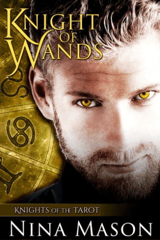 Knight of Wands, #2 in the Knights of the Tarot series by Nina Mason
