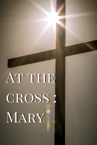 At the cross - Mary   ×Proofread