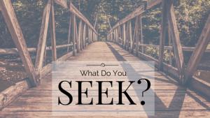 what do you seek