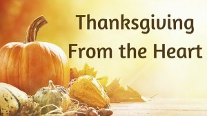 Thanksgiving From the Heart