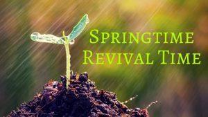 Springtime Revival Time