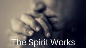 The Spirit Works